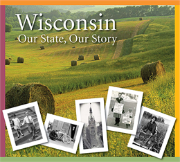 Cover of the 4th grade history textbook, 'Wisconsin: Our State, Our Story'.