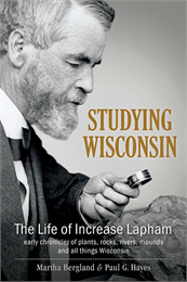 The cover of 'Studying Wisconsin: The Life of Increase Lapham' by Martha Berland and Paul G. Hayes.