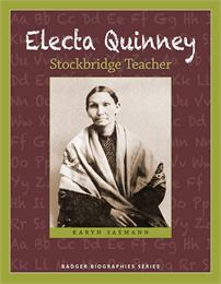 The cover of 'Electa Quinney: Stockbridge Teacher'