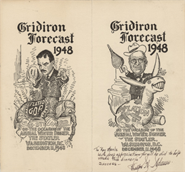 "Two cartoons (by Clifford K. Berryman?) for the winter dinner of the Gridiron Club, each entitled, ""Gridiron Forecast 1948"""
