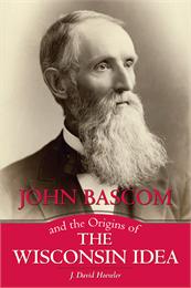 John Bascom and the origins of the Wisconsin Idea