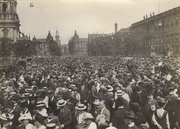 Large crowds gather outside the royal palace in Berlin after the announcement of mobilization against Russia and France on August 1, 1914.