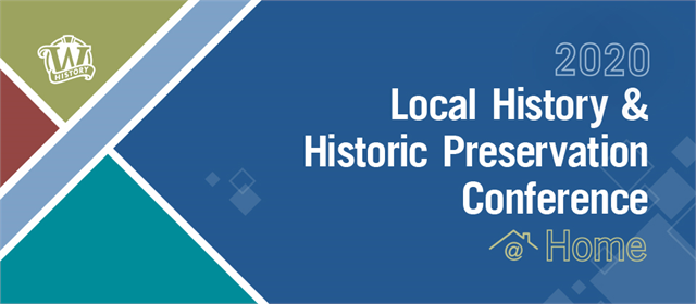 Local History & Historic Preservation Conference, this year at home!