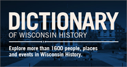 Dictionary of Wisconsin History.