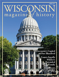 Cover of the the Wisconsin Magazine of History Spring 2017 issue with an image of the Wisconsin State Capitol