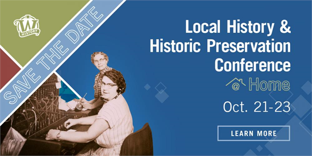 2020 Local History and Historic Preservation Conference at Home Save the Date.
