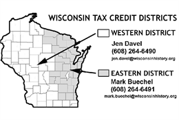 County map of eastern and western Wisconsin tax credit regions. Contact Mark Buechel for eastern counties and Jen Davel for western counties.
