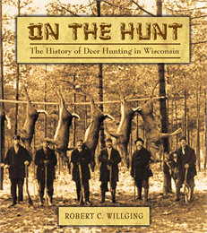 The cover of 'On the Hunt: the History of Deer Hunting in Wisconsin'