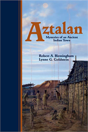 The cover of 'Aztalan: Mysteries of an Ancient Indian Town' by Robert Birmingham and Lynne Goldstein