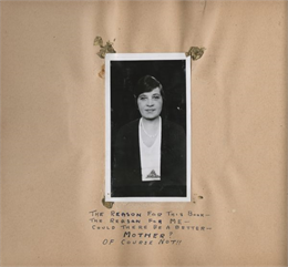 The dedication page from a scrapbook created by Andrew Webb Jr. when he was a patient at the Chicago Municipal Tuberculosis Sanitarium from 1931-1934, with a photograph of his mother, Caroline Webb.