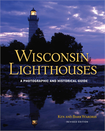 Wisconsin Lighthouses: A Photographic and Historical Guide