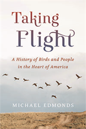 taking flight: a history of birds and people in teh heart of america