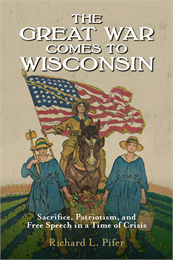 The Great War Comes to Wisconsin