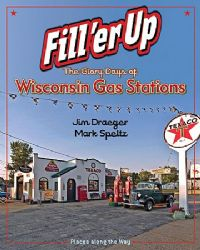 Cover of Fill 'er Up, by Jim Draeger and Mark Speltz