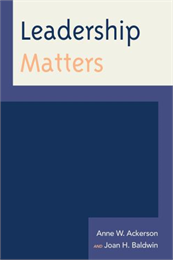 Book cover of Leadership Matters, by Anne W. Ackerson and Joan H. Baldwin