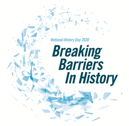 Breaking Barriers in History NHD 2020 theme